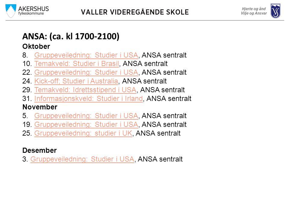 ANSA: (ca. kl 1700-2100) Oktober. 8. Gruppeveiledning: Studier i USA, ANSA sentralt. 10. Temakveld: Studier i Brasil, ANSA sentralt.