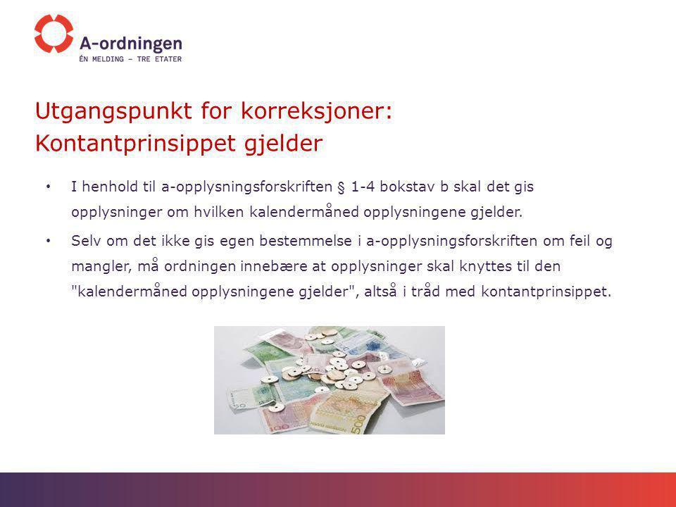Utgangspunkt for korreksjoner: Kontantprinsippet gjelder