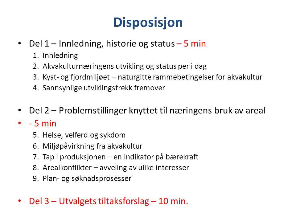 Disposisjon Del 1 – Innledning, historie og status – 5 min