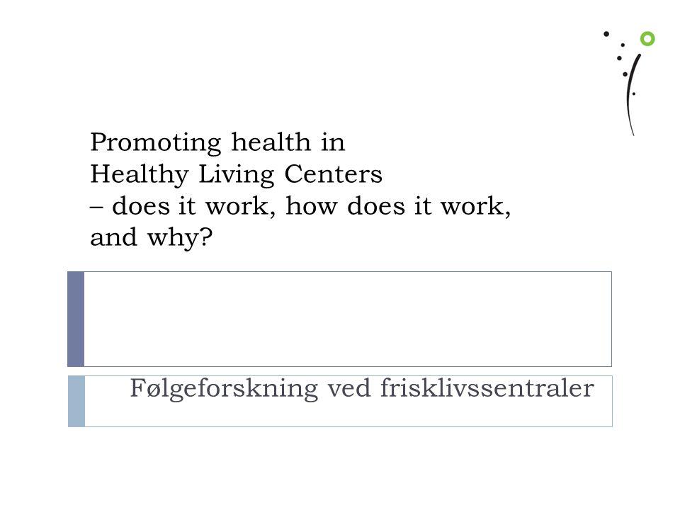Følgeforskning ved frisklivssentraler