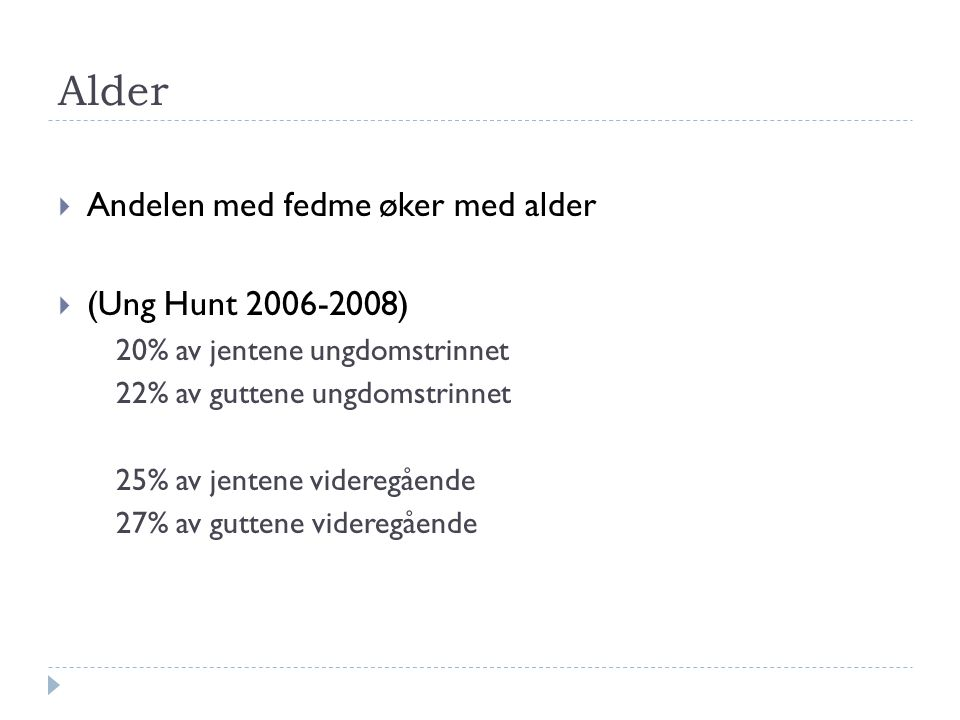 Alder Andelen med fedme øker med alder (Ung Hunt 2006-2008)