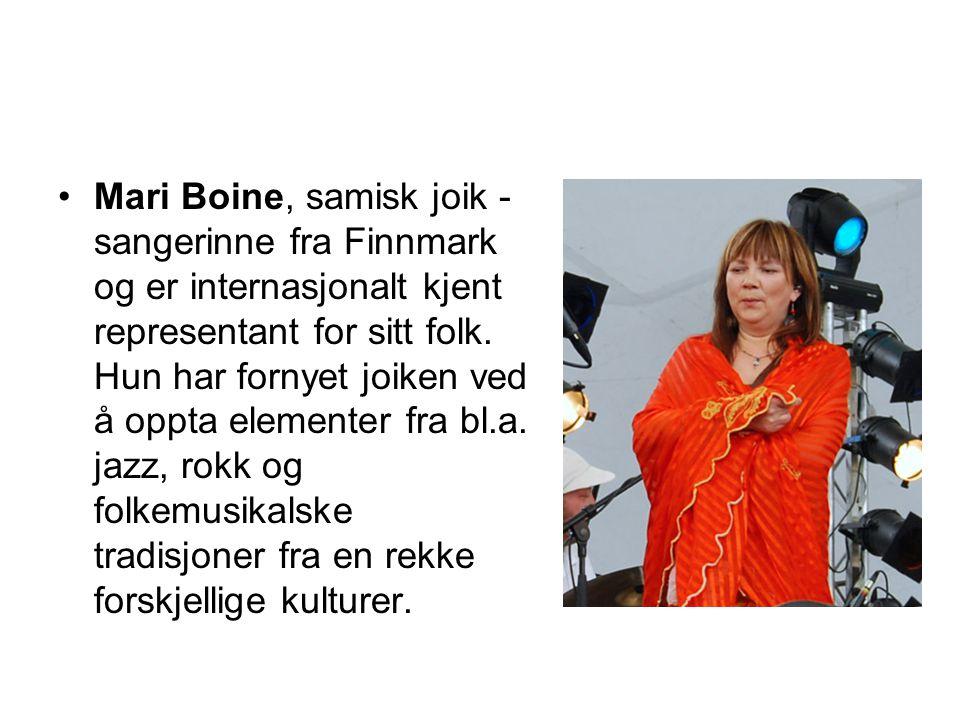 Mari Boine, samisk joik - sangerinne fra Finnmark og er internasjonalt kjent representant for sitt folk.