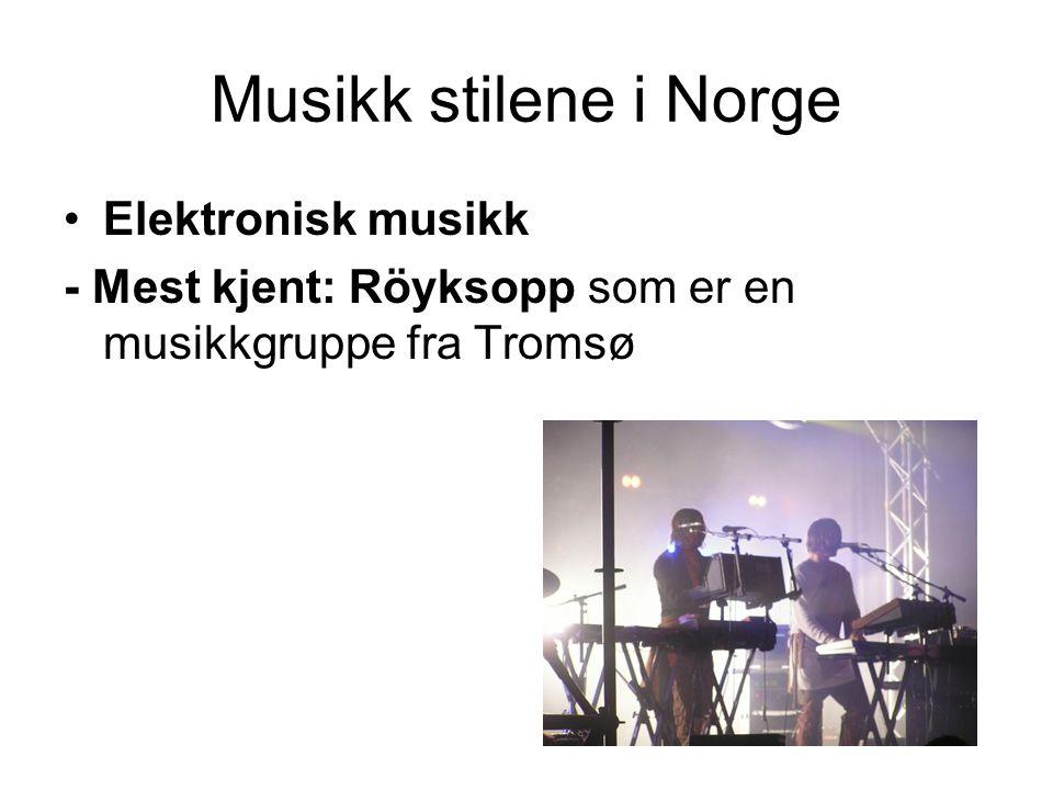 Musikk stilene i Norge Elektronisk musikk