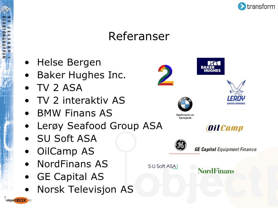 Referanser Helse Bergen Baker Hughes Inc. TV 2 ASA TV 2 interaktiv AS