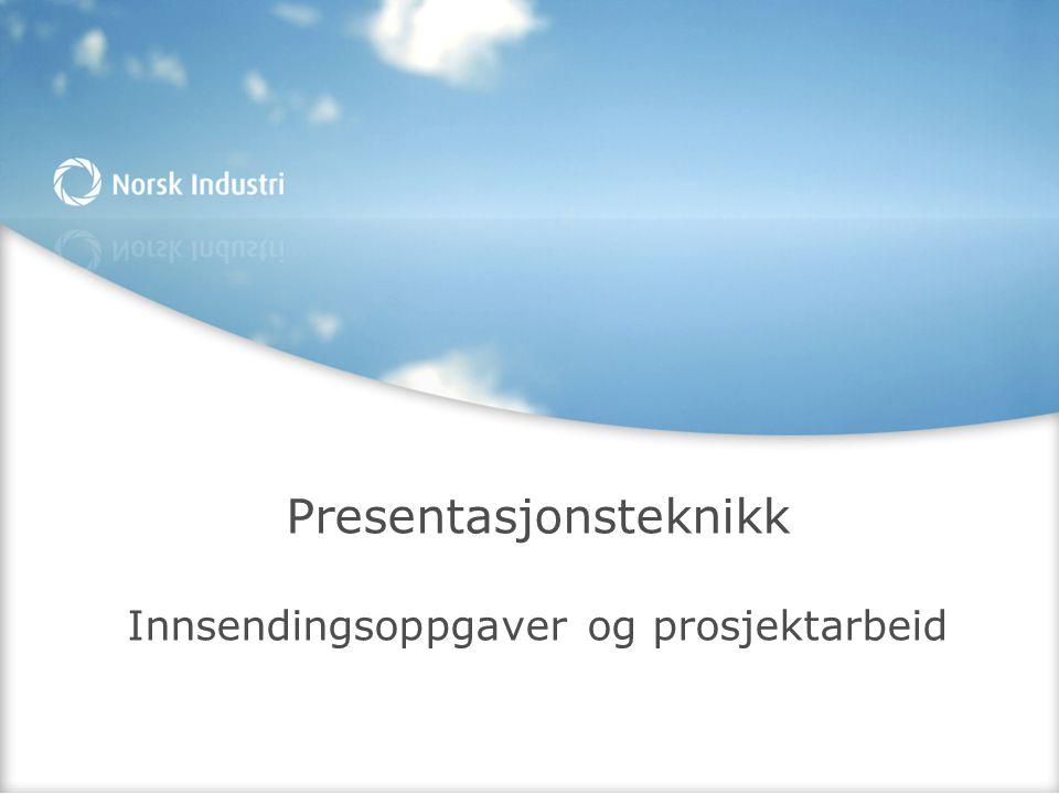 Presentasjonsteknikk Innsendingsoppgaver og prosjektarbeid