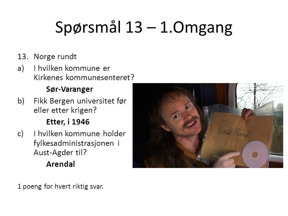 Spørsmål 13 – 1.Omgang Norge rundt