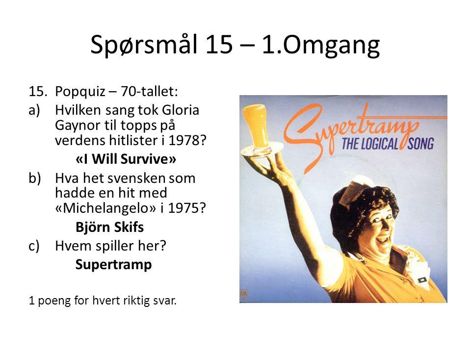 Spørsmål 15 – 1.Omgang Popquiz – 70-tallet: