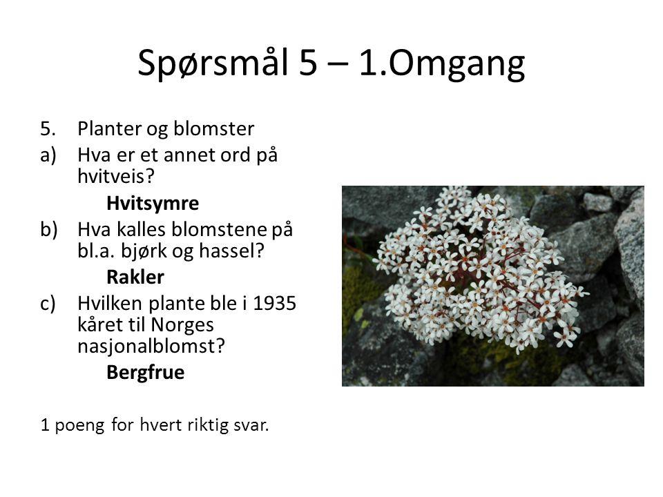 Spørsmål 5 – 1.Omgang Planter og blomster