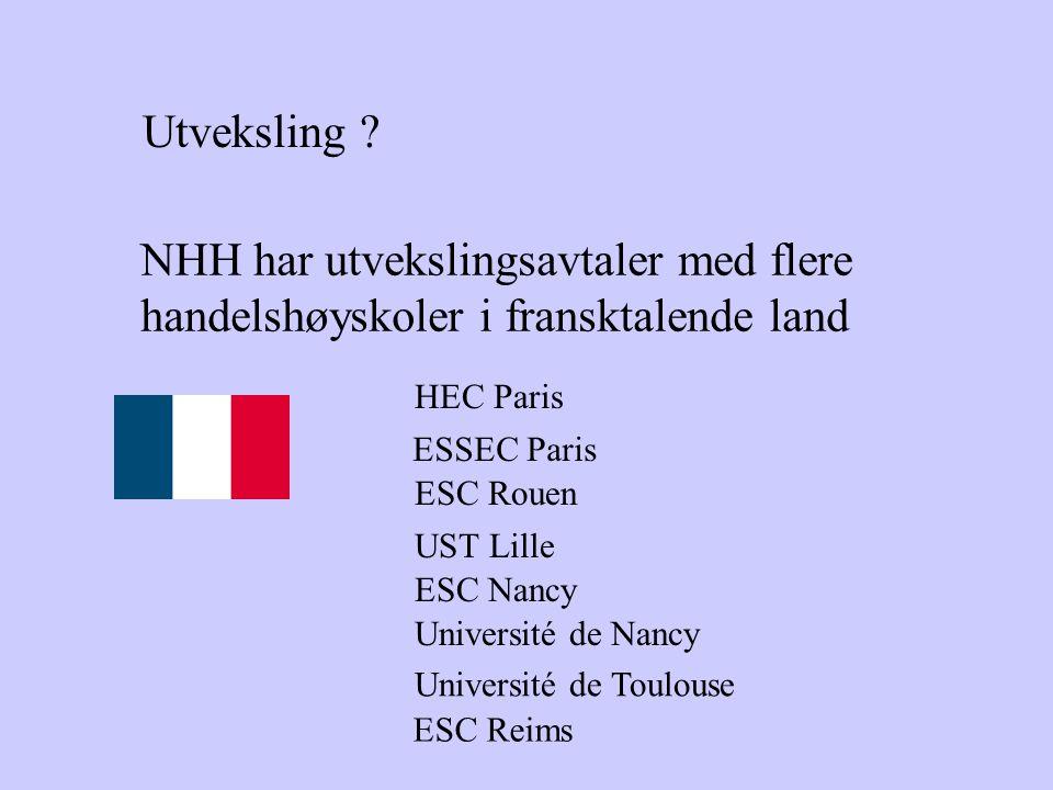 Utveksling NHH har utvekslingsavtaler med flere handelshøyskoler i fransktalende land. HEC Paris.