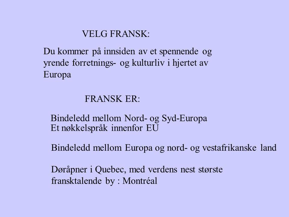 VELG FRANSK: Du kommer på innsiden av et spennende og yrende forretnings- og kulturliv i hjertet av Europa.