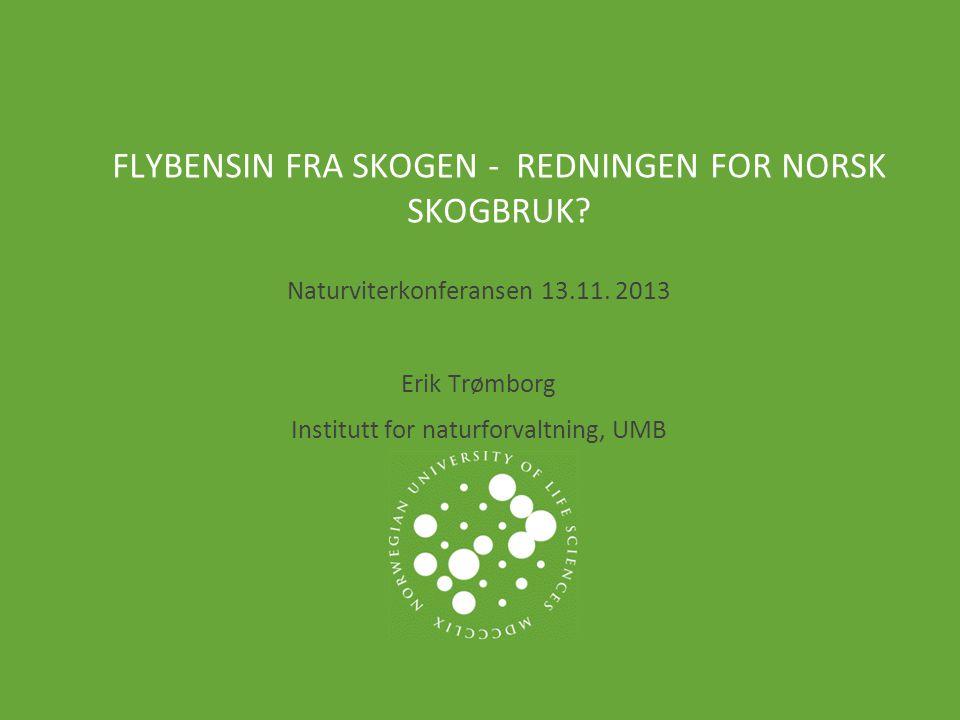 Flybensin fra skogen - redningen for norsk skogbruk