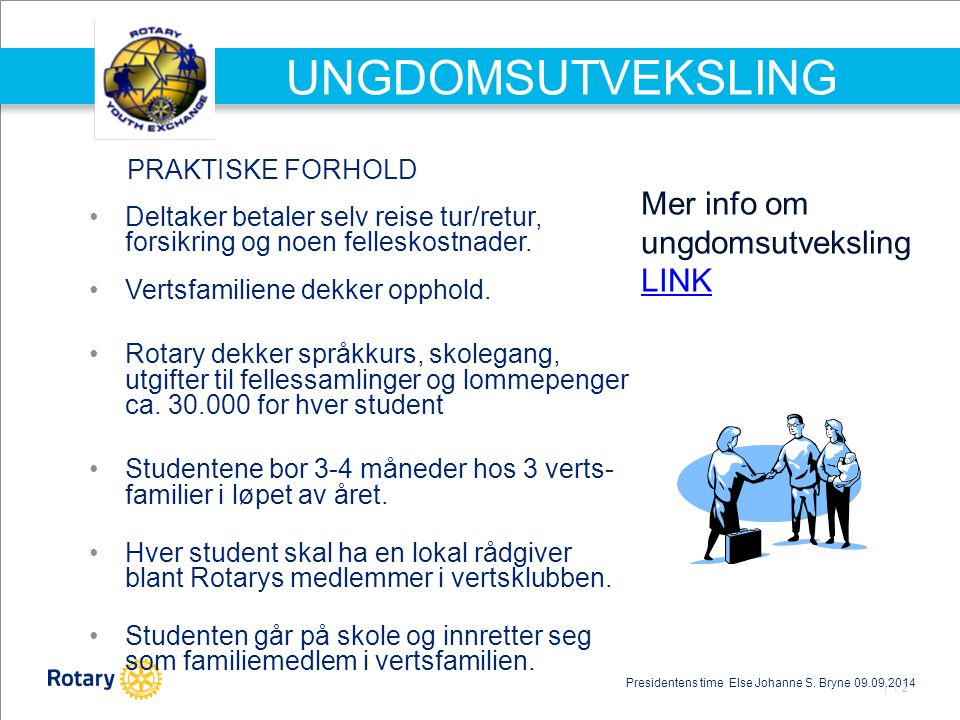 UNGDOMSUTVEKSLING Mer info om ungdomsutveksling LINK PRAKTISKE FORHOLD