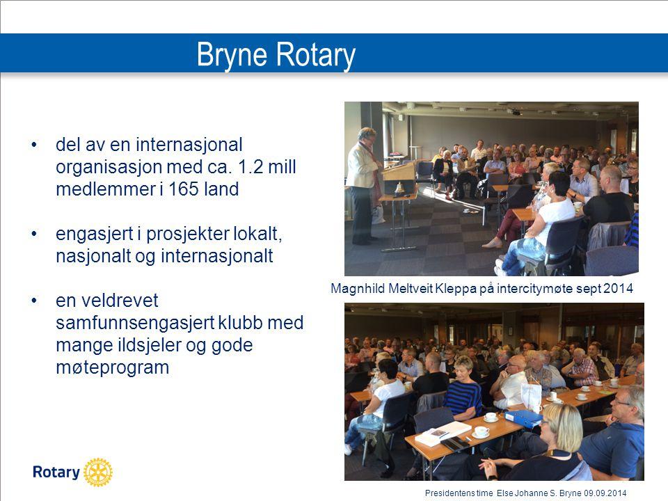 Bryne Rotary del av en internasjonal organisasjon med ca. 1.2 mill medlemmer i 165 land. engasjert i prosjekter lokalt, nasjonalt og internasjonalt.