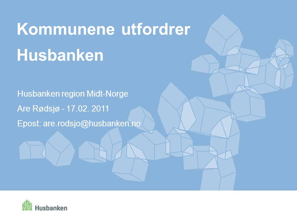 Kommunene utfordrer Husbanken Husbanken region Midt-Norge
