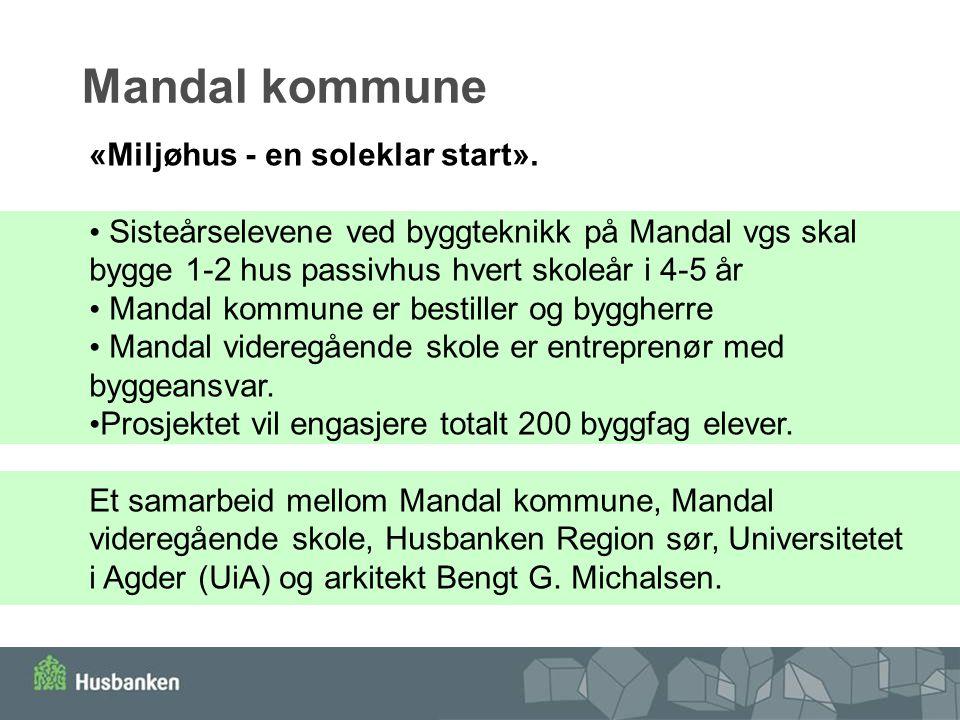 Mandal kommune «Miljøhus - en soleklar start».