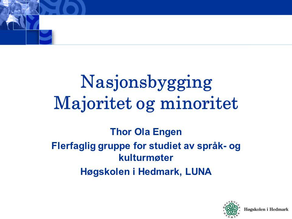 Nasjonsbygging Majoritet og minoritet