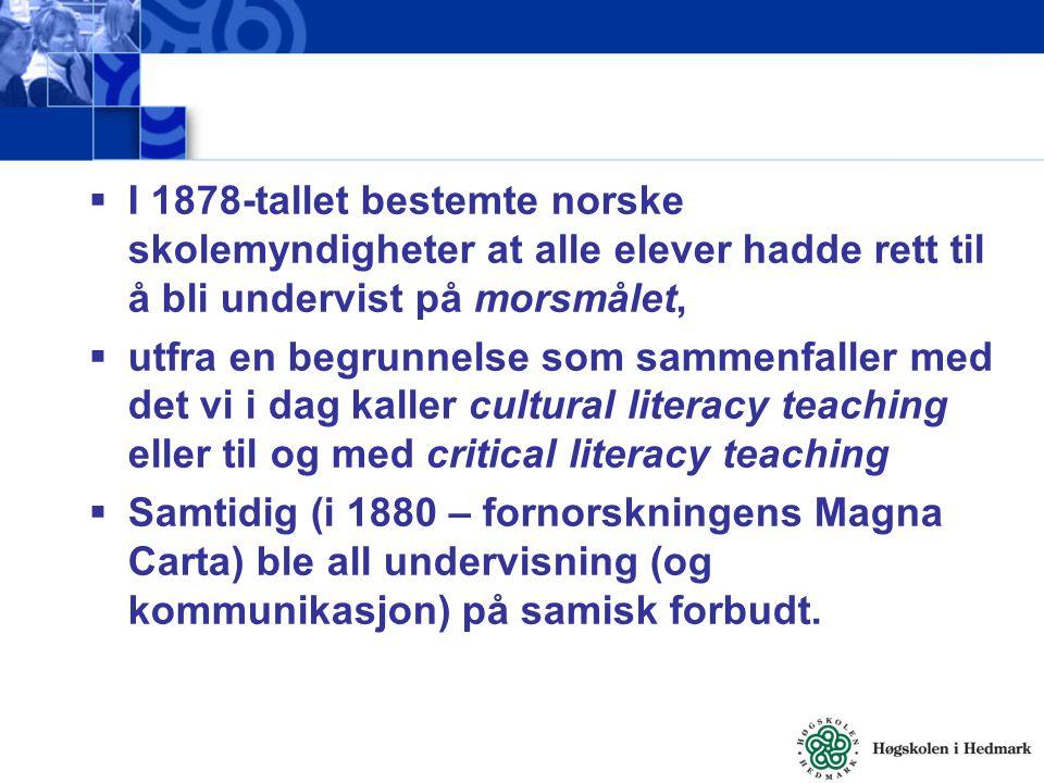I 1878-tallet bestemte norske skolemyndigheter at alle elever hadde rett til å bli undervist på morsmålet,