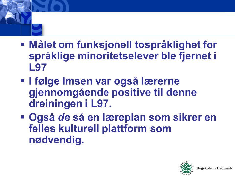 Målet om funksjonell tospråklighet for språklige minoritetselever ble fjernet i L97