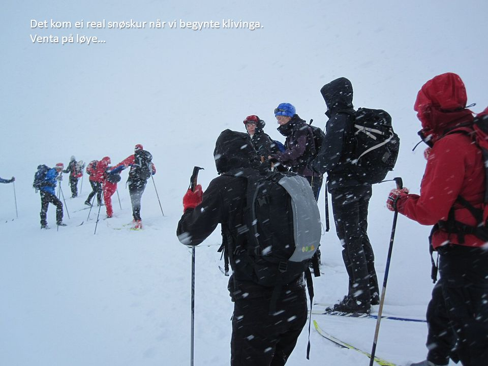 Det kom ei real snøskur når vi begynte klivinga.
