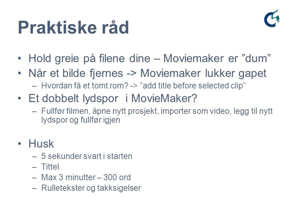 Praktiske råd Hold greie på filene dine – Moviemaker er dum