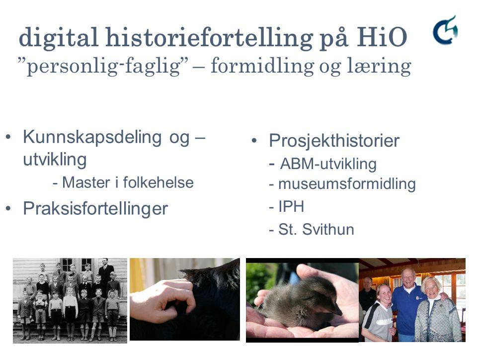 digital historiefortelling på HiO personlig-faglig – formidling og læring