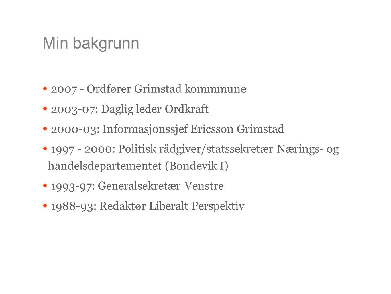 Min bakgrunn 2007 - Ordfører Grimstad kommmune
