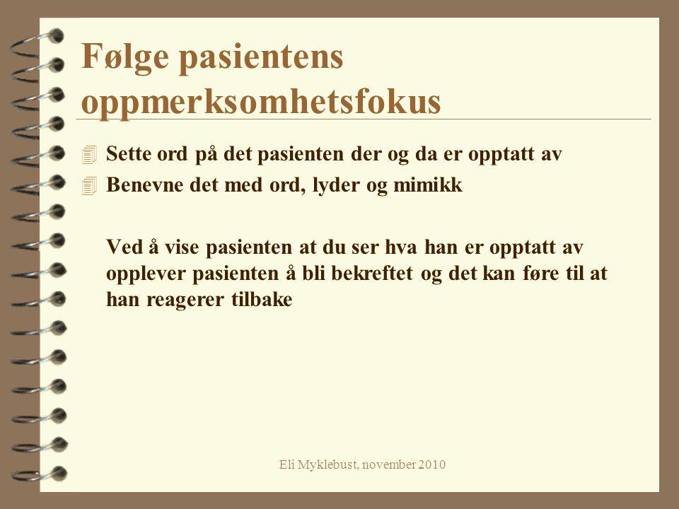 Følge pasientens oppmerksomhetsfokus