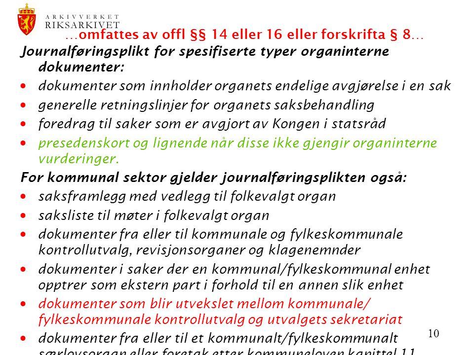 …omfattes av offl §§ 14 eller 16 eller forskrifta § 8…
