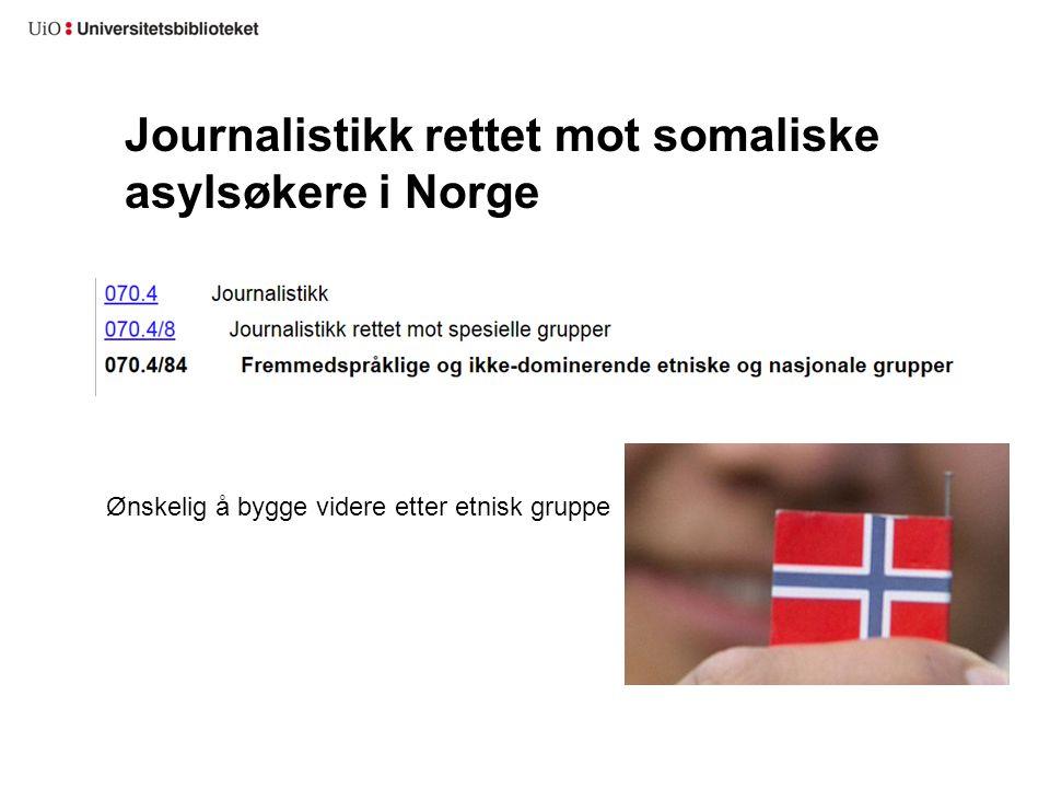 Journalistikk rettet mot somaliske asylsøkere i Norge