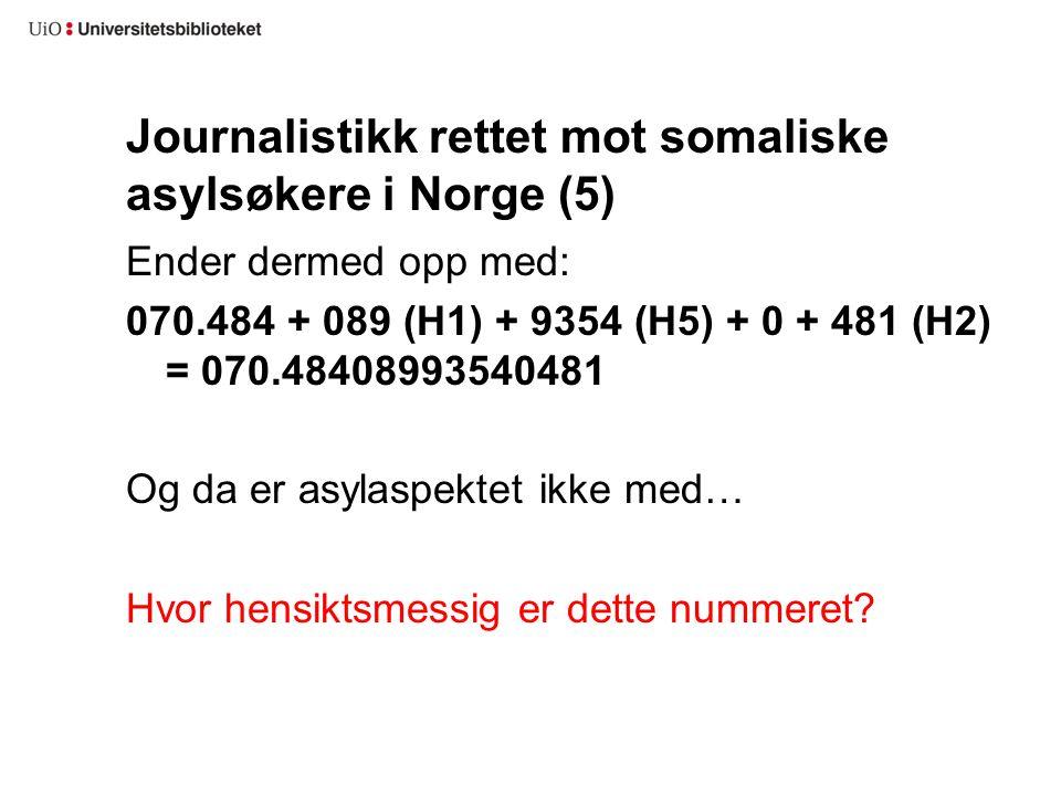 Journalistikk rettet mot somaliske asylsøkere i Norge (5)