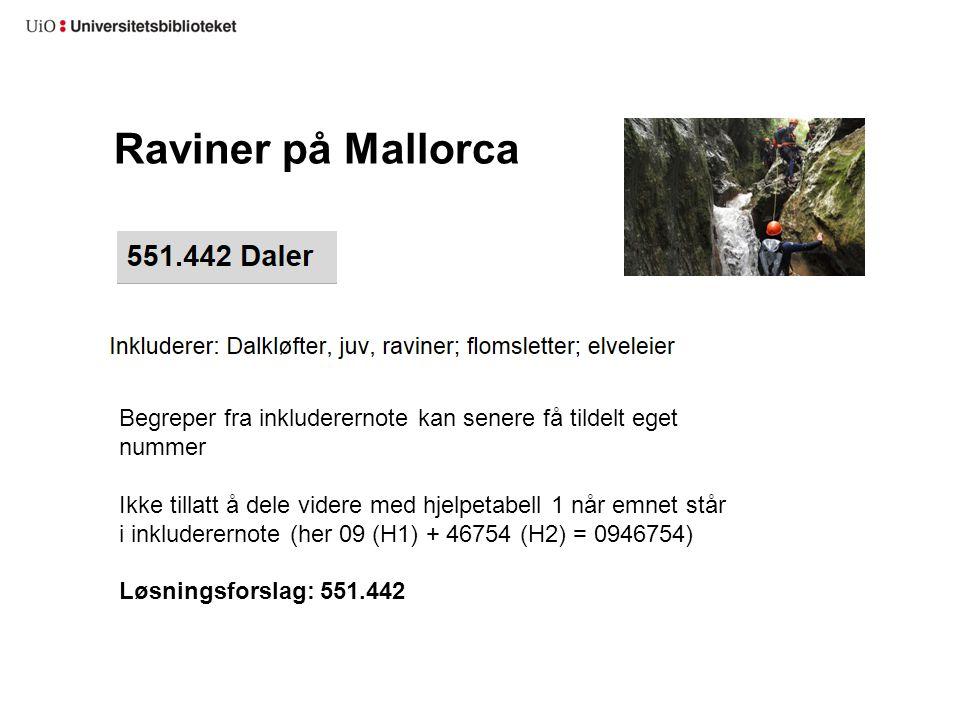 Raviner på Mallorca Begreper fra inkluderernote kan senere få tildelt eget nummer.