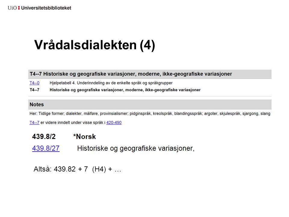Vrådalsdialekten (4) Altså: 439.82 + 7 (H4) + …