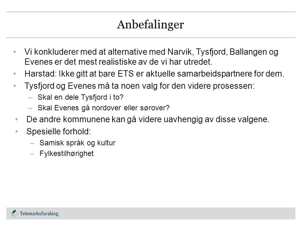Anbefalinger Vi konkluderer med at alternative med Narvik, Tysfjord, Ballangen og Evenes er det mest realistiske av de vi har utredet.