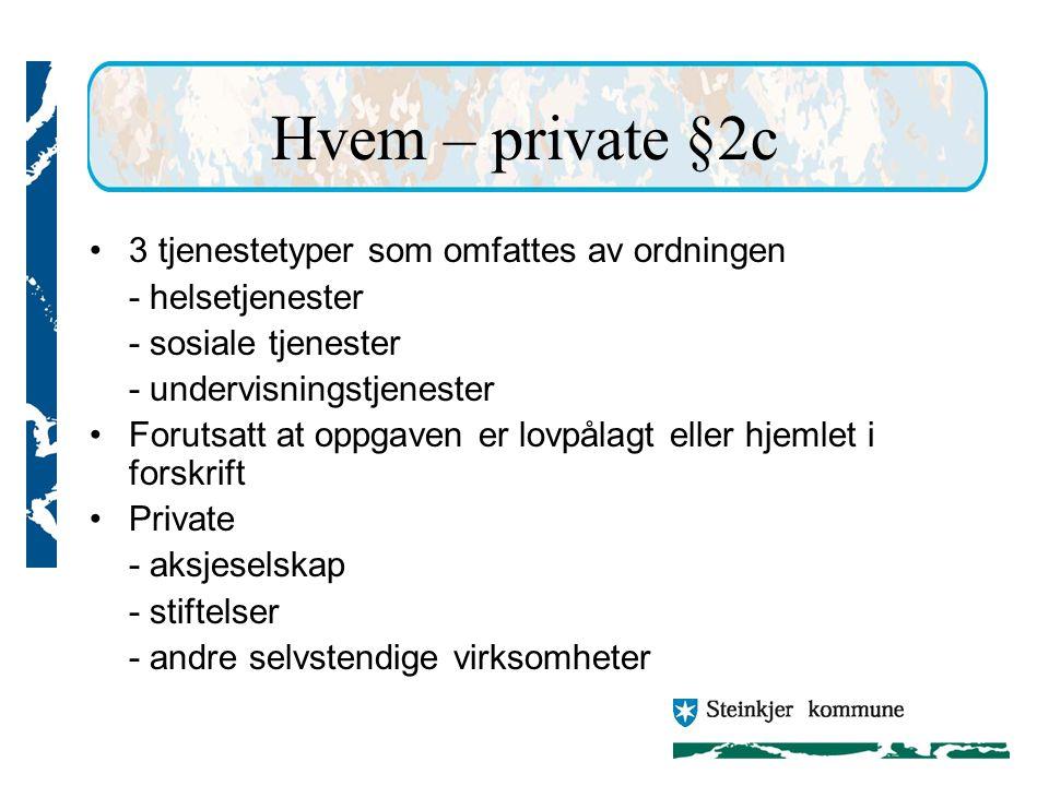Hvem – private §2c 3 tjenestetyper som omfattes av ordningen