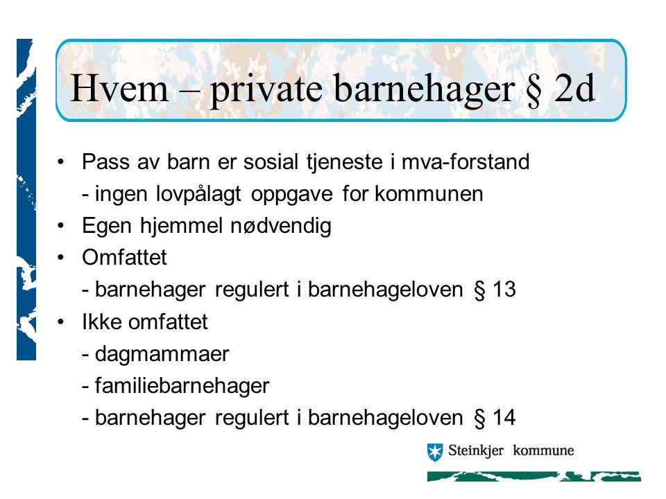 Hvem – private barnehager § 2d