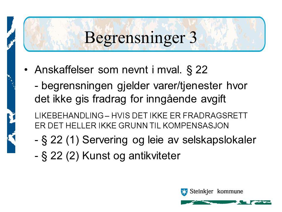 Begrensninger 3 Anskaffelser som nevnt i mval. § 22