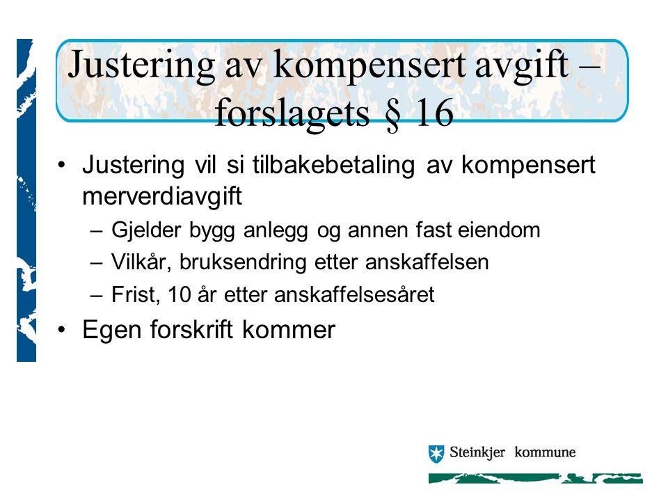 Justering av kompensert avgift – forslagets § 16