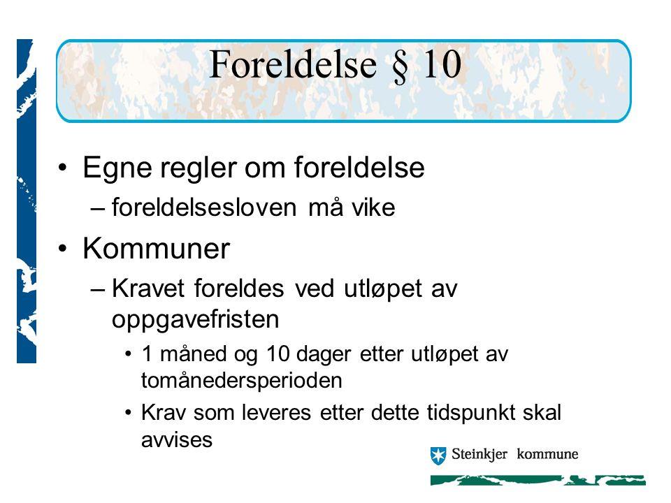 Foreldelse § 10 Egne regler om foreldelse Kommuner