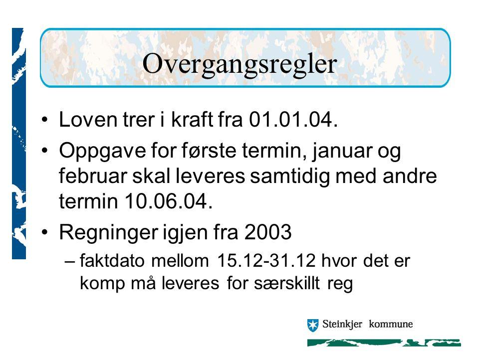 Overgangsregler Loven trer i kraft fra 01.01.04.