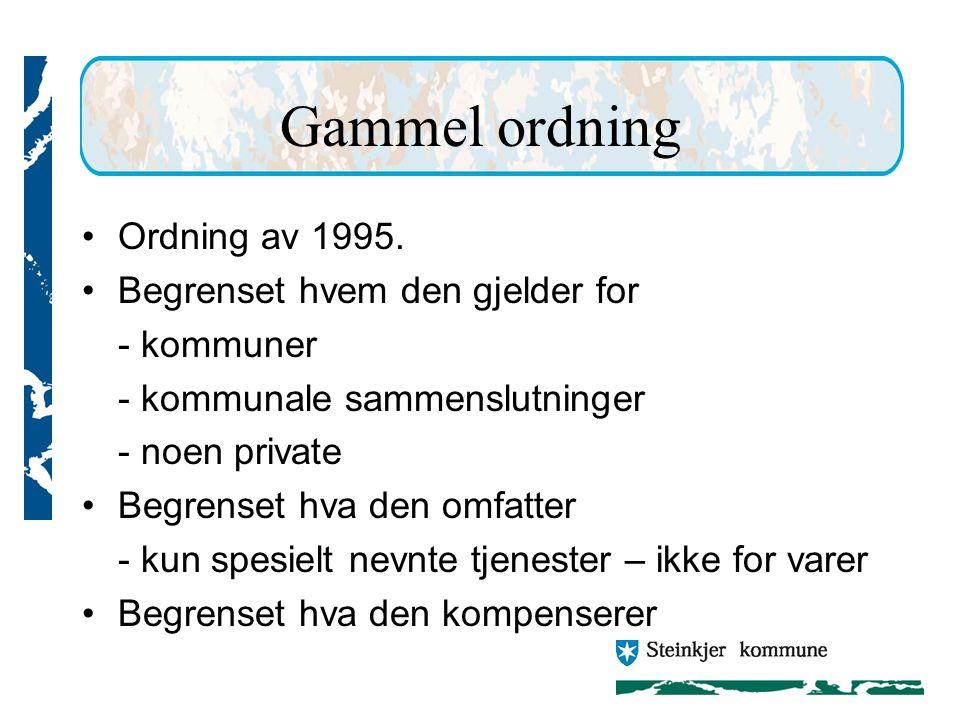 Gammel ordning Ordning av 1995. Begrenset hvem den gjelder for