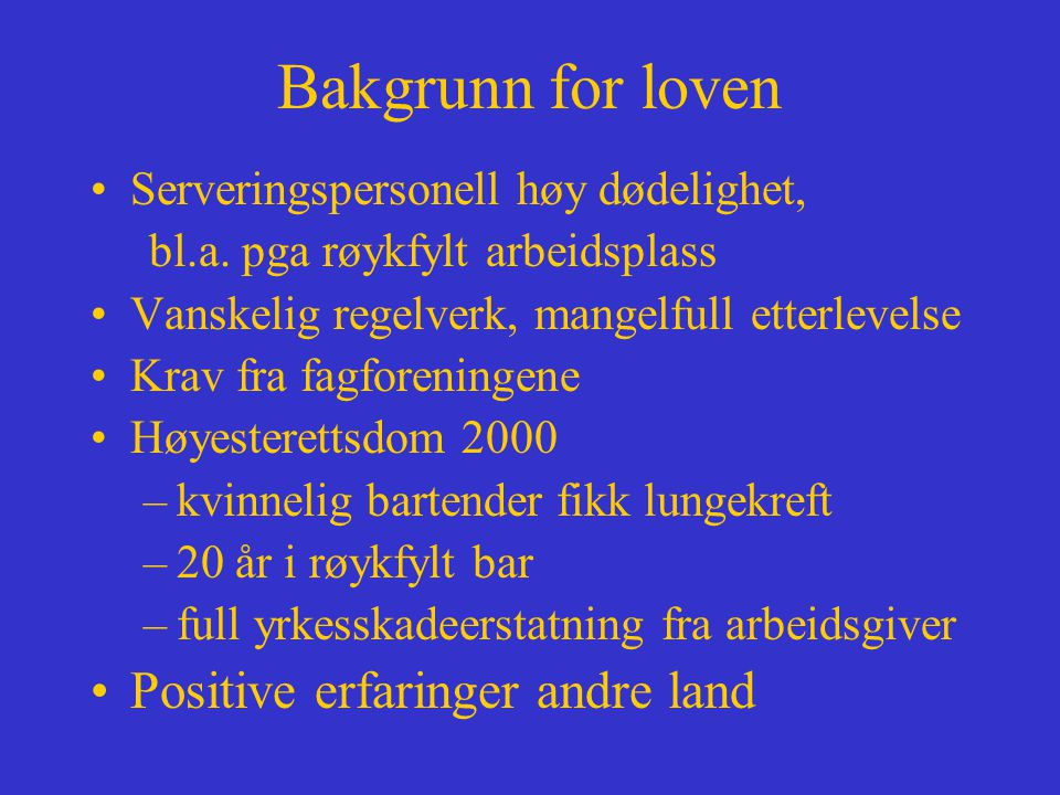 Bakgrunn for loven Positive erfaringer andre land