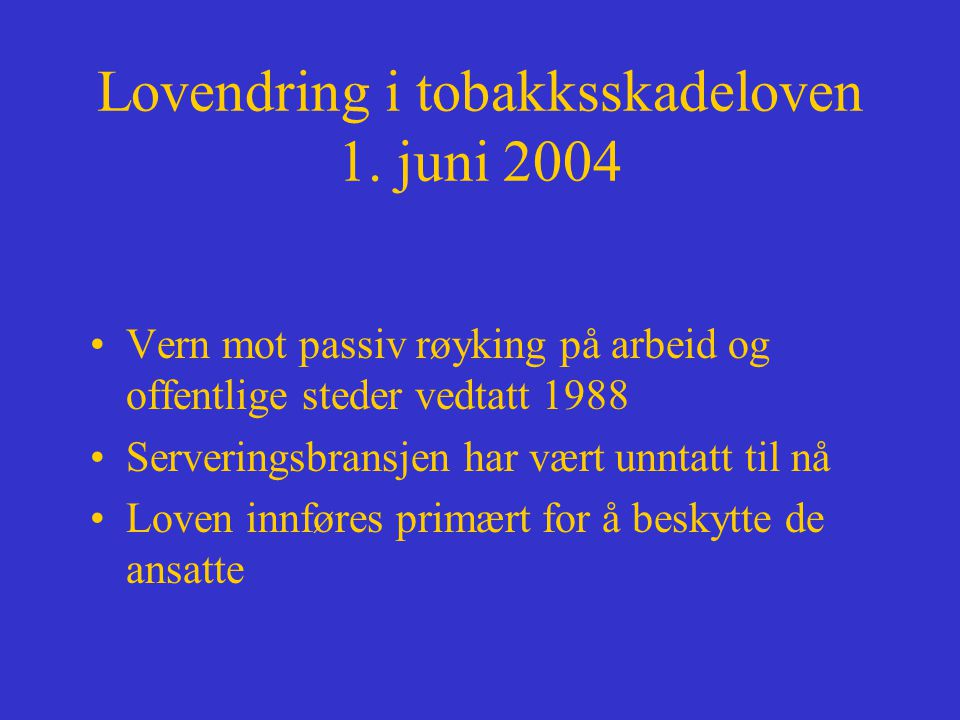 Lovendring i tobakksskadeloven 1. juni 2004
