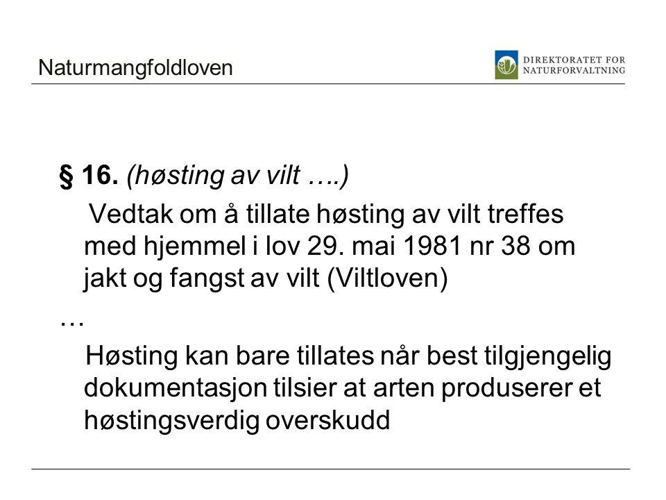 Naturmangfoldloven § 16. (høsting av vilt ….)