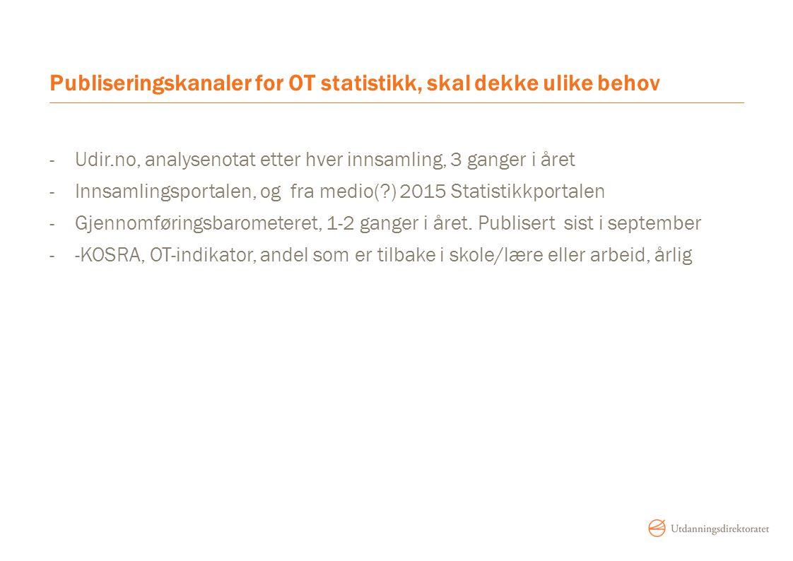Publiseringskanaler for OT statistikk, skal dekke ulike behov