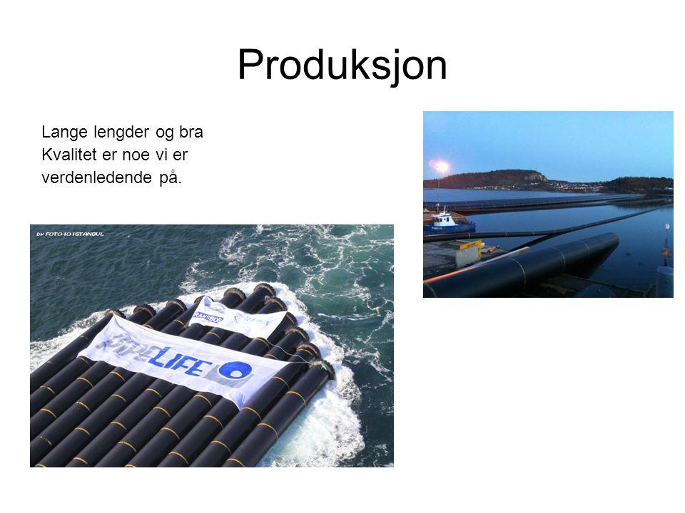 Produksjon Lange lengder og bra Kvalitet er noe vi er