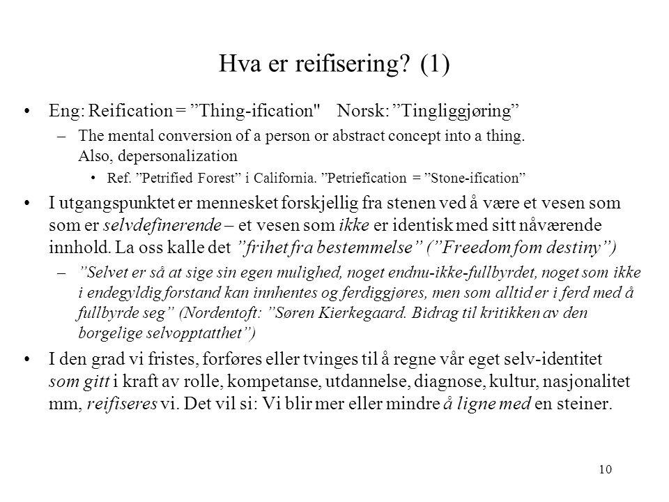 Hva er reifisering (1) Eng: Reification = Thing-ification Norsk: Tingliggjøring