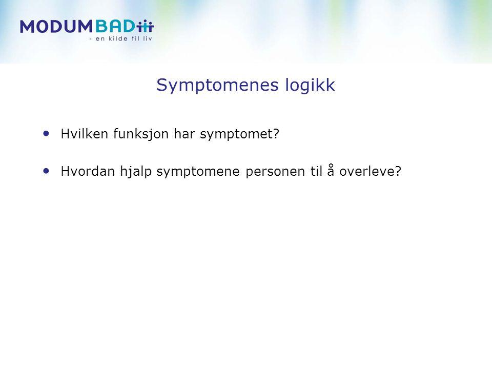 Symptomenes logikk Hvilken funksjon har symptomet