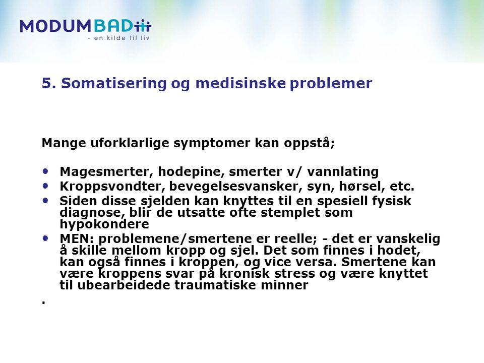 5. Somatisering og medisinske problemer