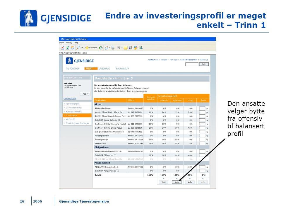 Endre av investeringsprofil er meget enkelt – Trinn 1