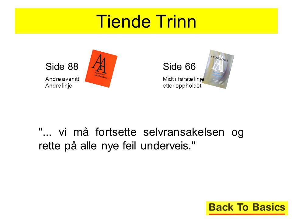 Tiende Trinn Side 88. Andre avsnitt Andre linje. Side 66. Midt i første linje etter oppholdet.
